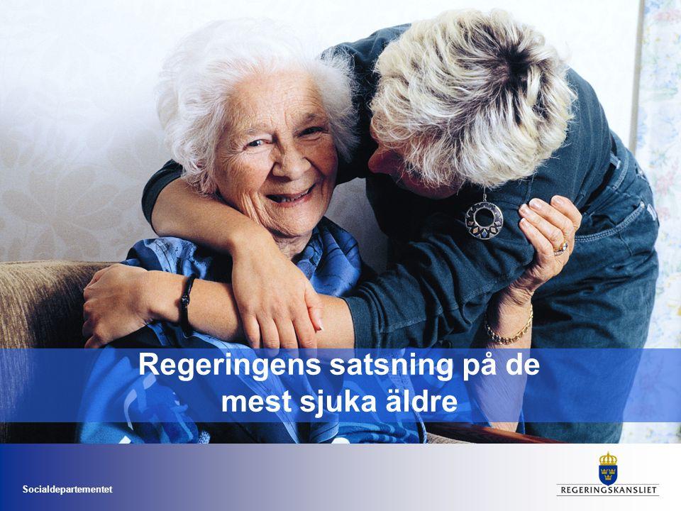 Regeringens satsning på de mest sjuka äldre