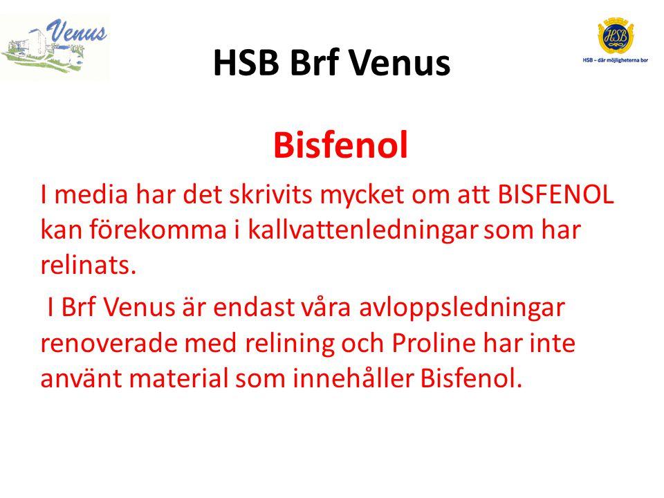 HSB Brf Venus Bisfenol. I media har det skrivits mycket om att BISFENOL kan förekomma i kallvattenledningar som har relinats.