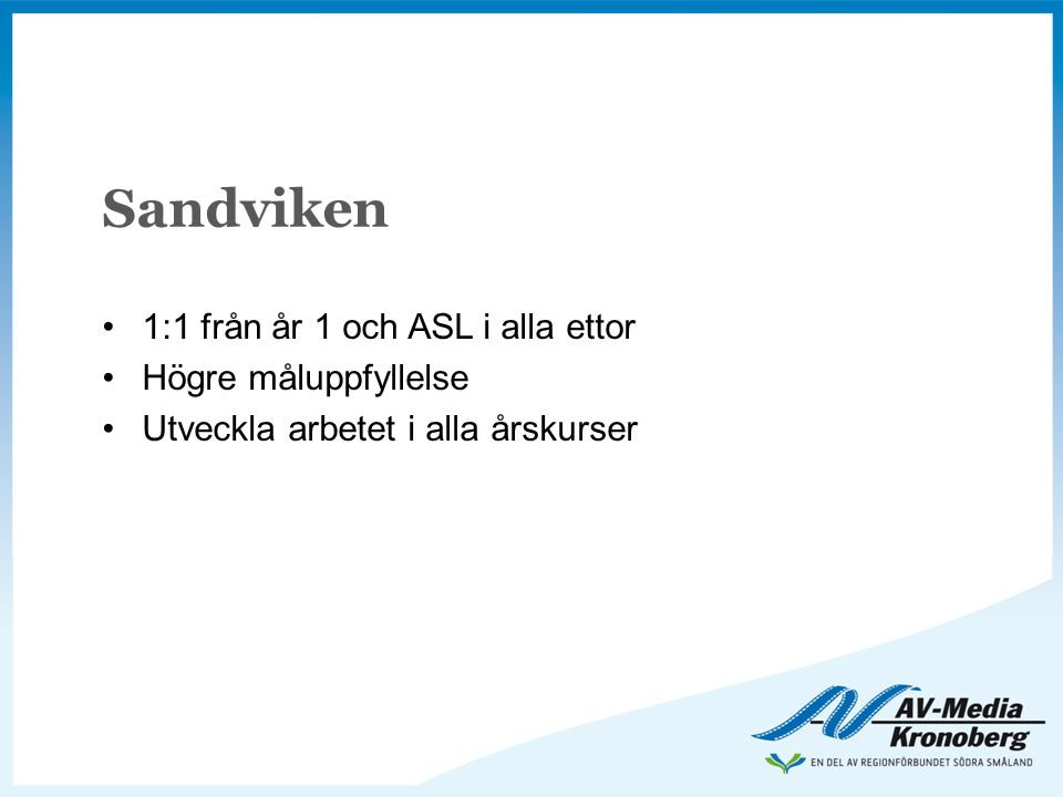 Sandviken 1:1 från år 1 och ASL i alla ettor Högre måluppfyllelse
