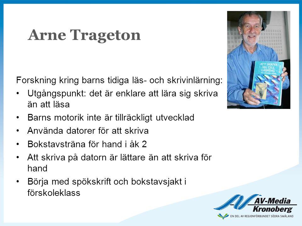 Arne Trageton Forskning kring barns tidiga läs- och skrivinlärning: