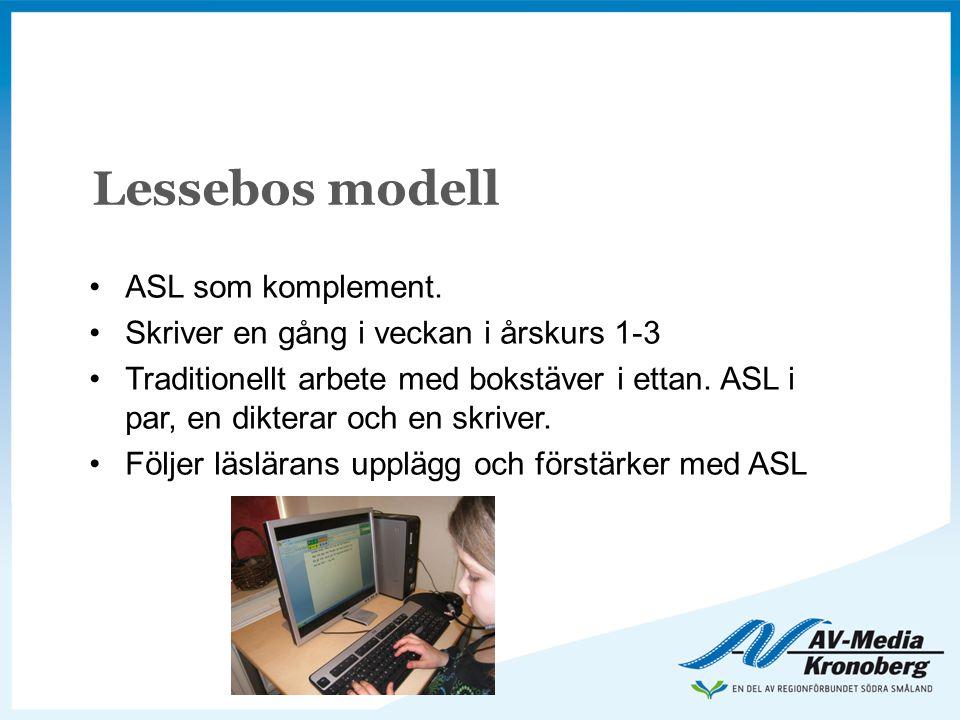 Lessebos modell ASL som komplement.