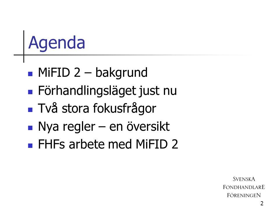 Agenda MiFID 2 – bakgrund Förhandlingsläget just nu
