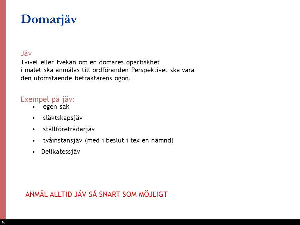 Domarjäv Jäv Exempel på jäv: ANMÄL ALLTID JÄV SÅ SNART SOM MÖJLIGT