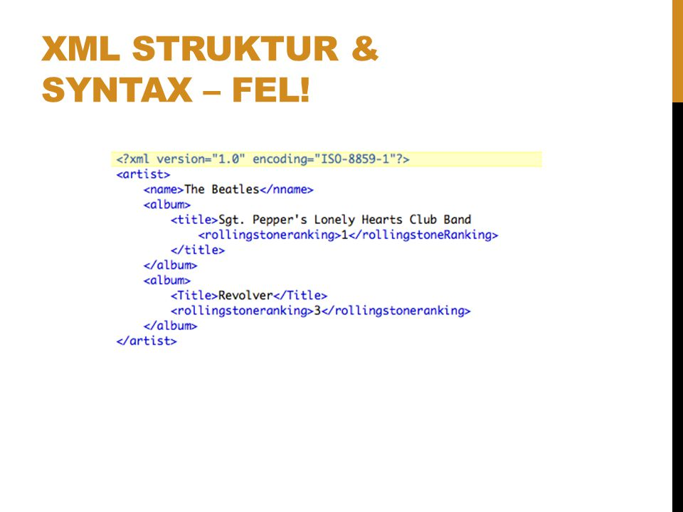 XML struktur & syntax – fel!
