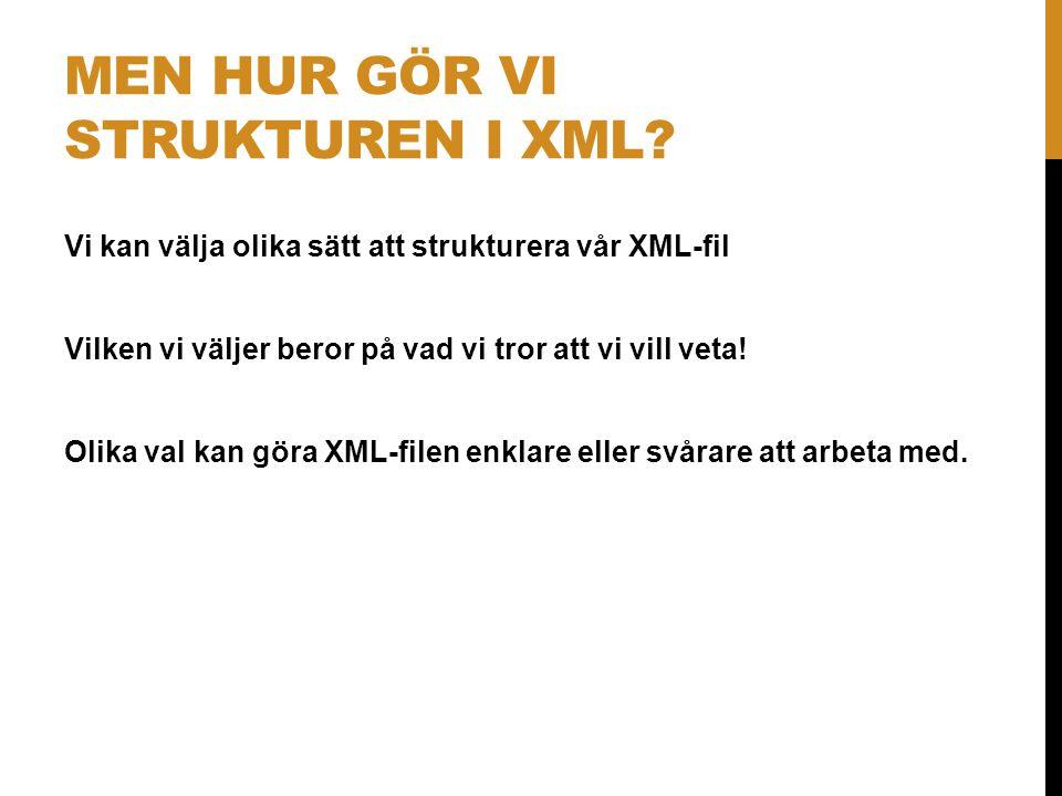 Men hur gör vi strukturen i XML