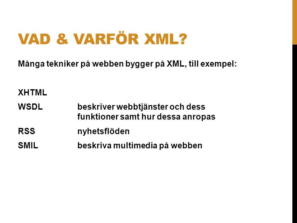 Vad & VARFÖR XML