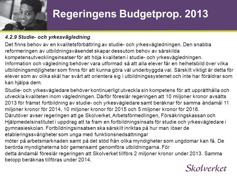 Regeringens Budgetprop. 2013