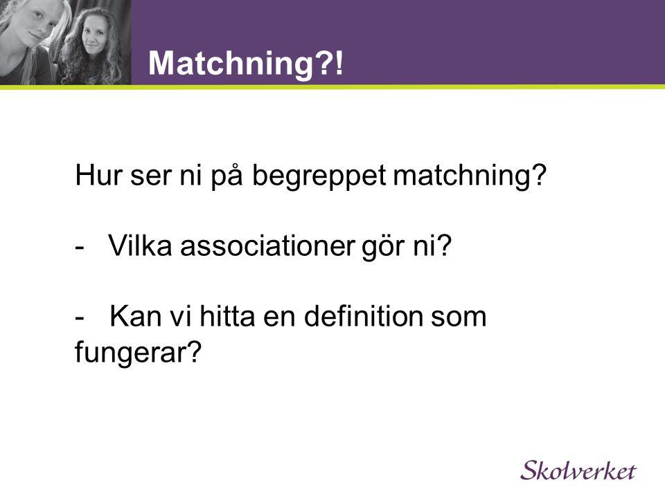 Matchning ! Hur ser ni på begreppet matchning