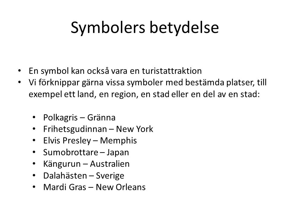 Symbolers betydelse En symbol kan också vara en turistattraktion