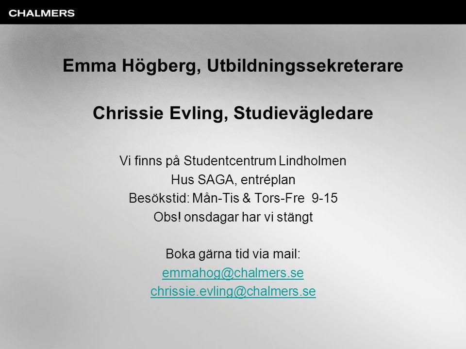 Emma Högberg, Utbildningssekreterare Chrissie Evling, Studievägledare