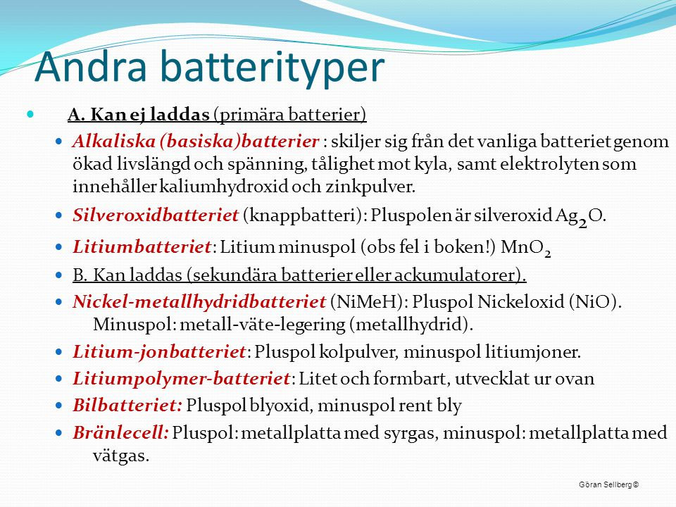 Andra batterityper A. Kan ej laddas (primära batterier)