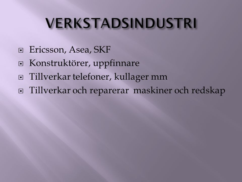 verkstadsindustri Ericsson, Asea, SKF Konstruktörer, uppfinnare