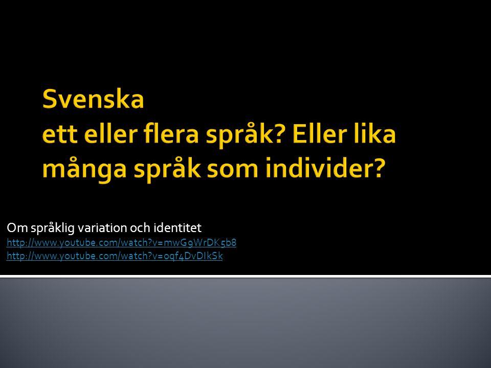 Svenska ett eller flera språk Eller lika många språk som individer