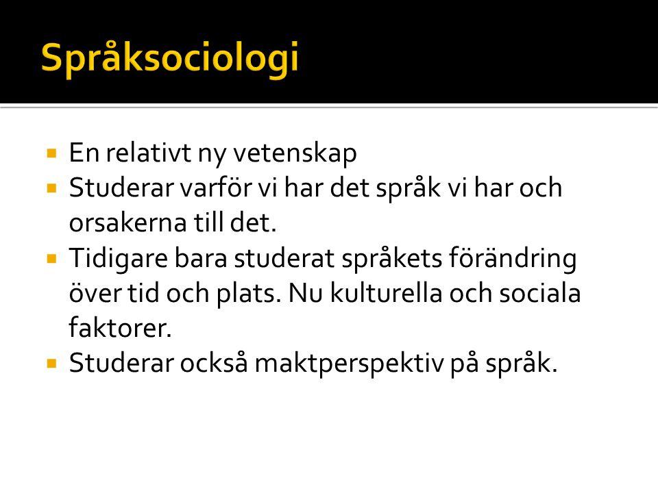 Språksociologi En relativt ny vetenskap