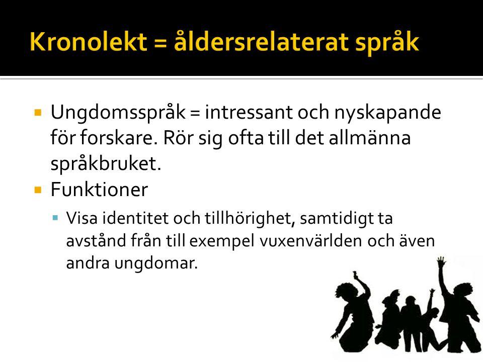 Kronolekt = åldersrelaterat språk