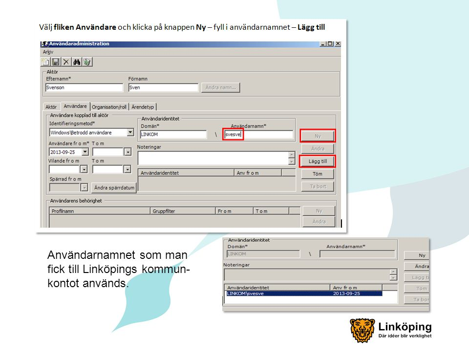 Användarnamnet som man fick till Linköpings kommun-kontot används.