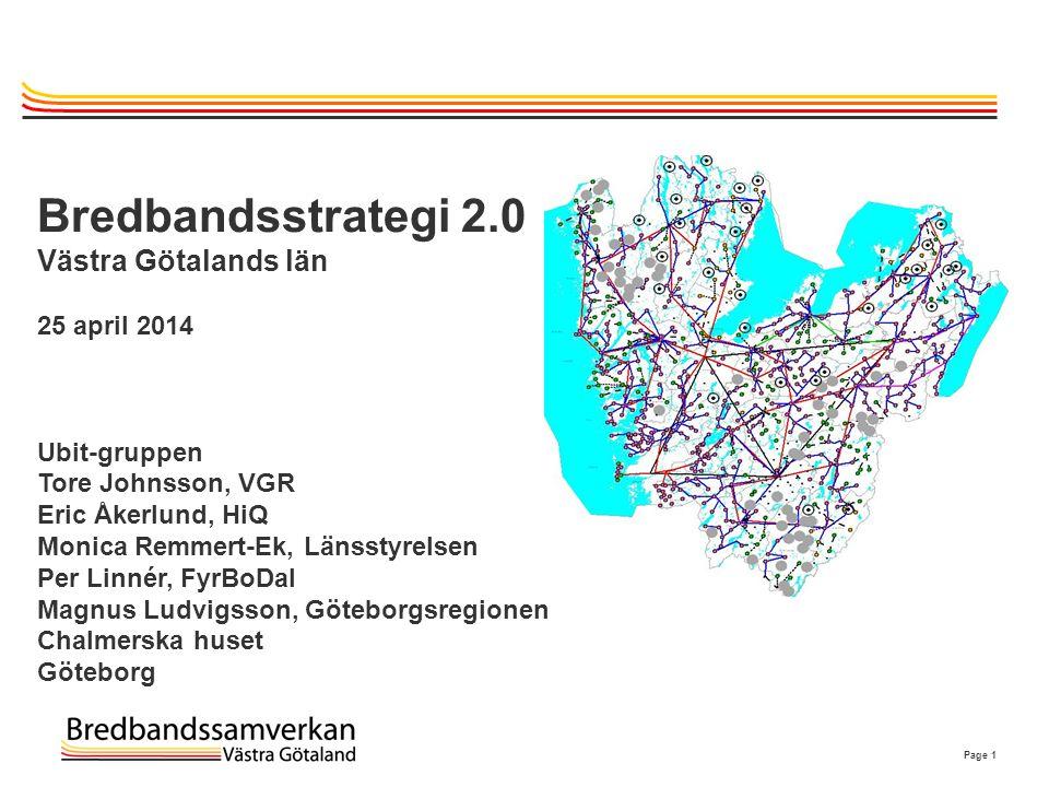 Bredbandsstrategi 2.0 Västra Götalands län 25 april 2014 Ubit-gruppen