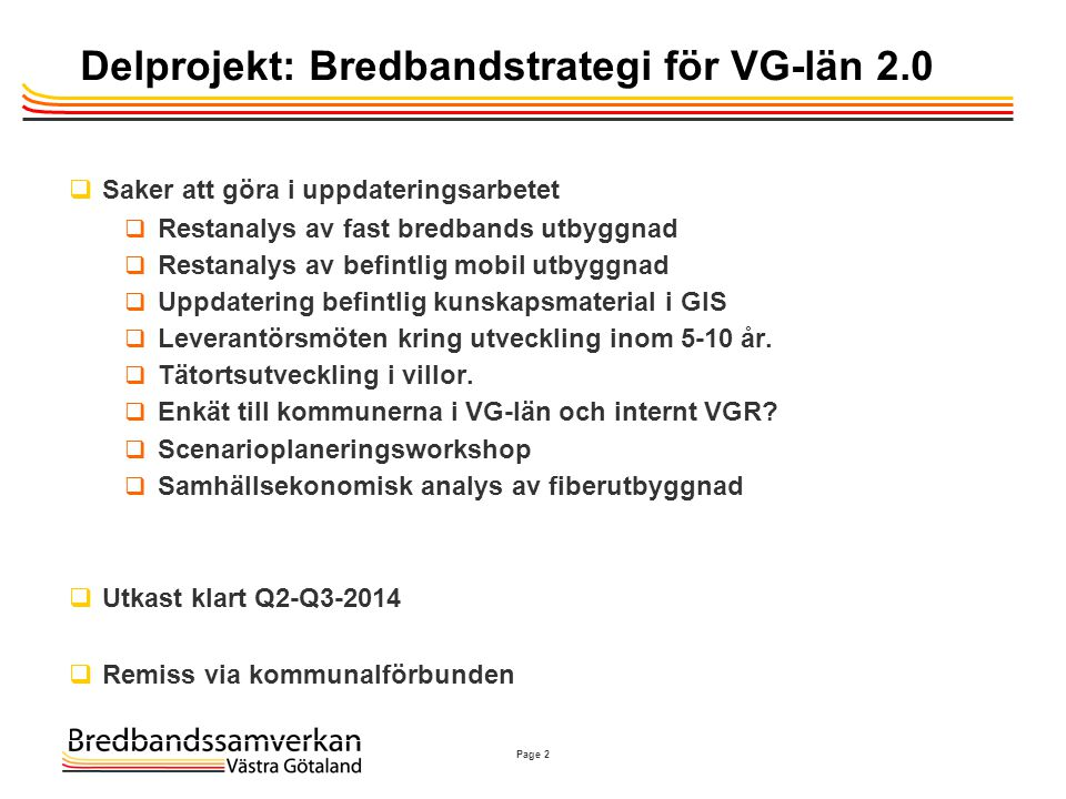 Delprojekt: Bredbandstrategi för VG-län 2.0