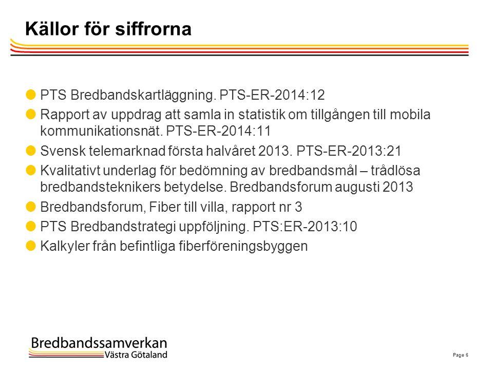 Källor för siffrorna PTS Bredbandskartläggning. PTS-ER-2014:12