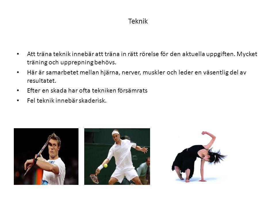 Teknik Att träna teknik innebär att träna in rätt rörelse för den aktuella uppgiften. Mycket träning och upprepning behövs.