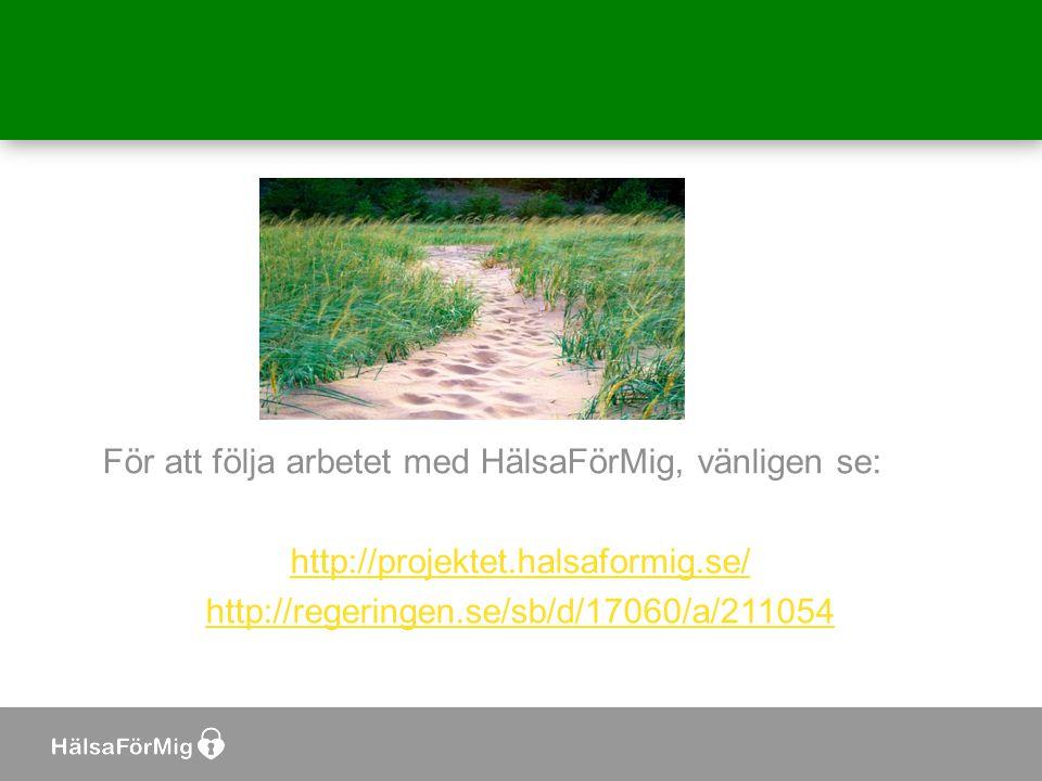 För att följa arbetet med HälsaFörMig, vänligen se: http://projektet