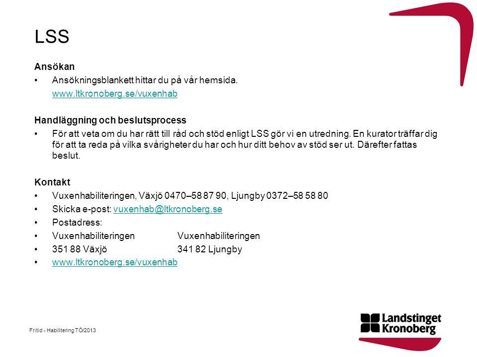LSS Ansökan Ansökningsblankett hittar du på vår hemsida.