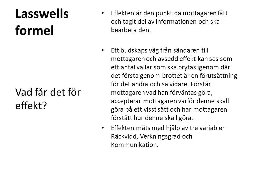 Lasswells formel Vad får det för effekt