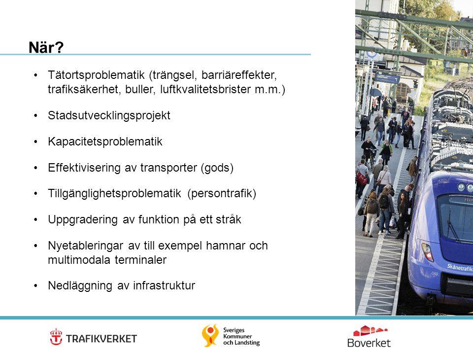 När Tätortsproblematik (trängsel, barriäreffekter, trafiksäkerhet, buller, luftkvalitetsbrister m.m.)