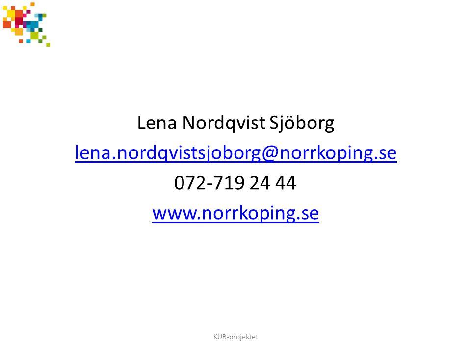 Lena Nordqvist Sjöborg lena. nordqvistsjoborg@norrkoping