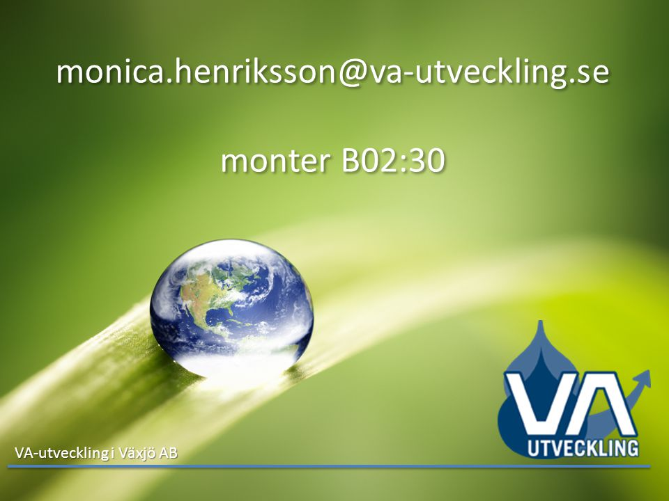 monica.henriksson@va-utveckling.se monter B02:30