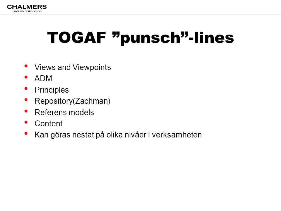 TOGAF punsch -lines Views and Viewpoints ADM Principles