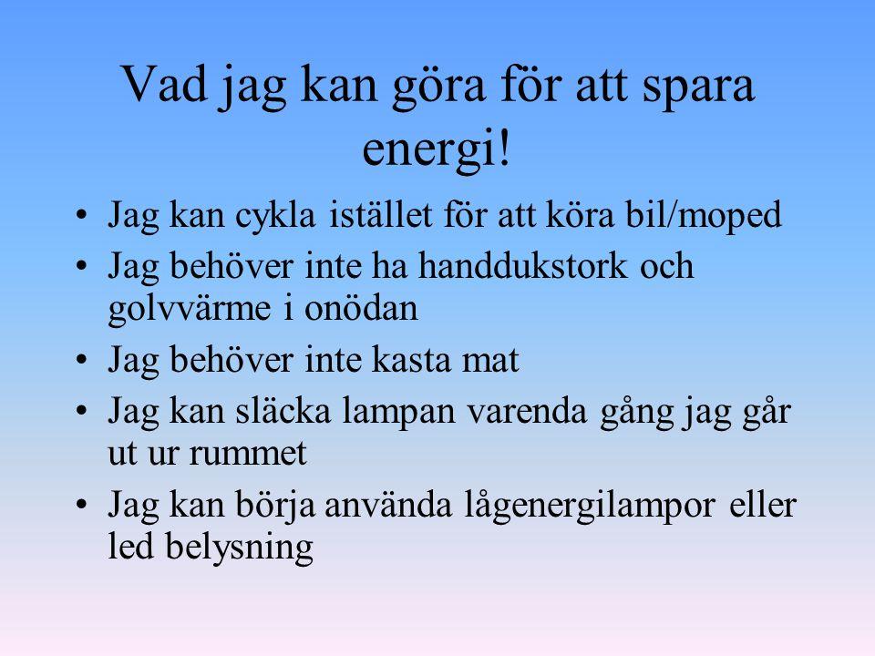 Vad jag kan göra för att spara energi!