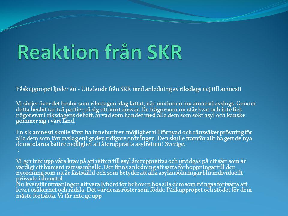 Reaktion från SKR Påskuppropet ljuder än - Uttalande från SKR med anledning av riksdags nej till amnesti.
