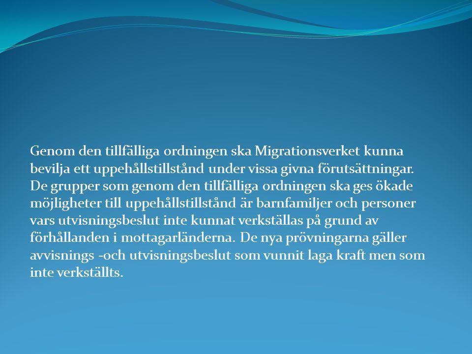 Genom den tillfälliga ordningen ska Migrationsverket kunna bevilja ett uppehållstillstånd under vissa givna förutsättningar.