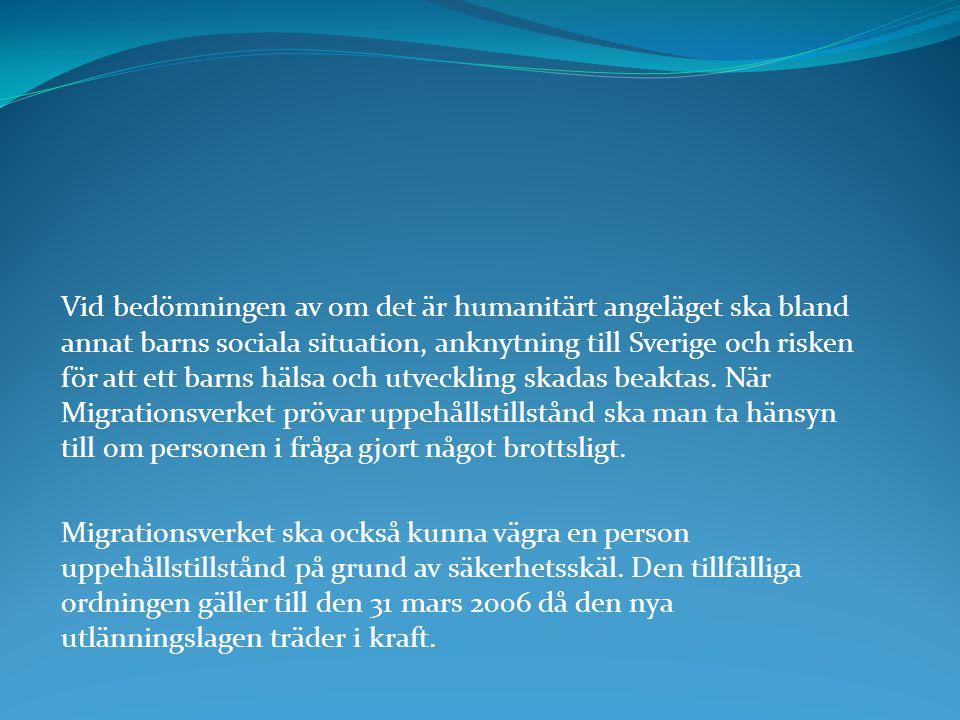 Vid bedömningen av om det är humanitärt angeläget ska bland annat barns sociala situation, anknytning till Sverige och risken för att ett barns hälsa och utveckling skadas beaktas. När Migrationsverket prövar uppehållstillstånd ska man ta hänsyn till om personen i fråga gjort något brottsligt.