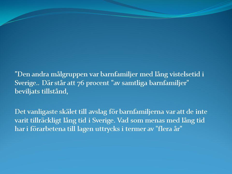 Den andra målgruppen var barnfamiljer med lång vistelsetid i Sverige