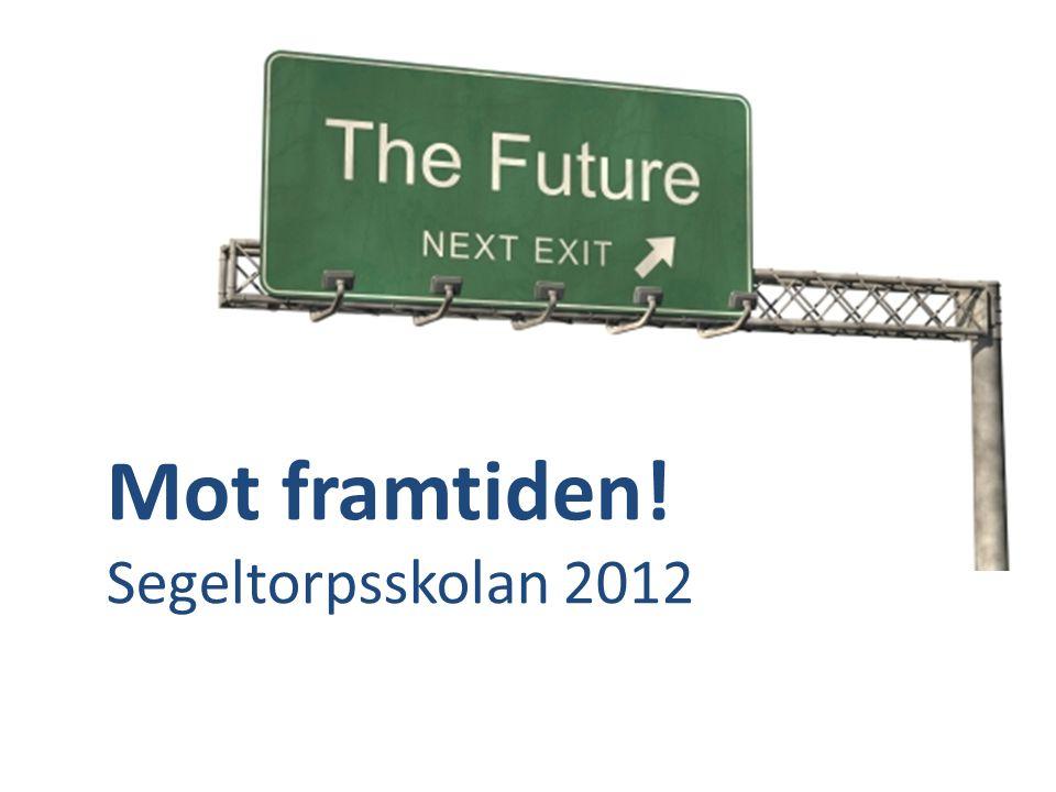 Mot framtiden! Segeltorpsskolan 2012