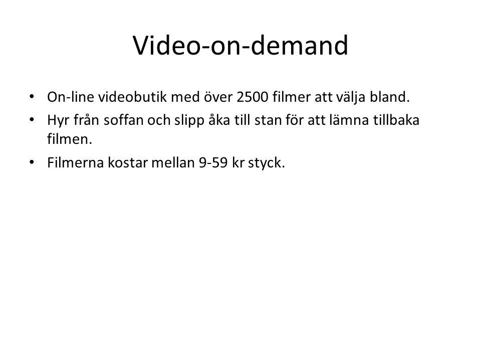 Video-on-demand On-line videobutik med över 2500 filmer att välja bland. Hyr från soffan och slipp åka till stan för att lämna tillbaka filmen.