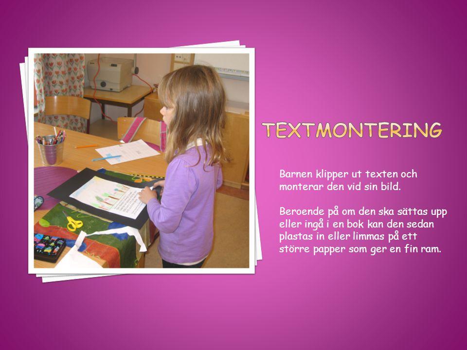 Textmontering Barnen klipper ut texten och monterar den vid sin bild.