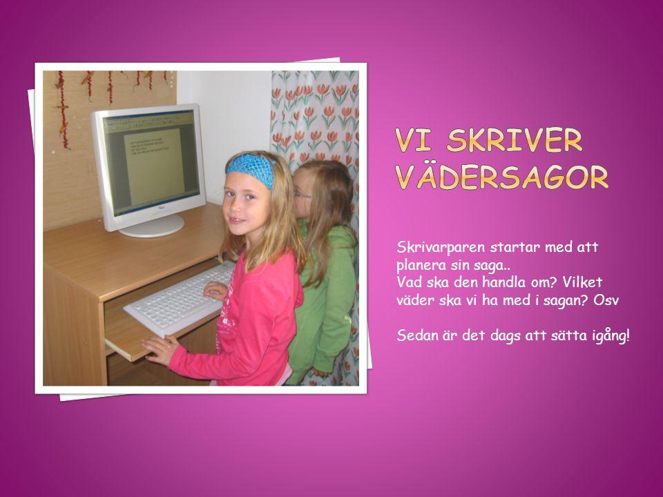 Vi skriver vädersagor Skrivarparen startar med att planera sin saga..