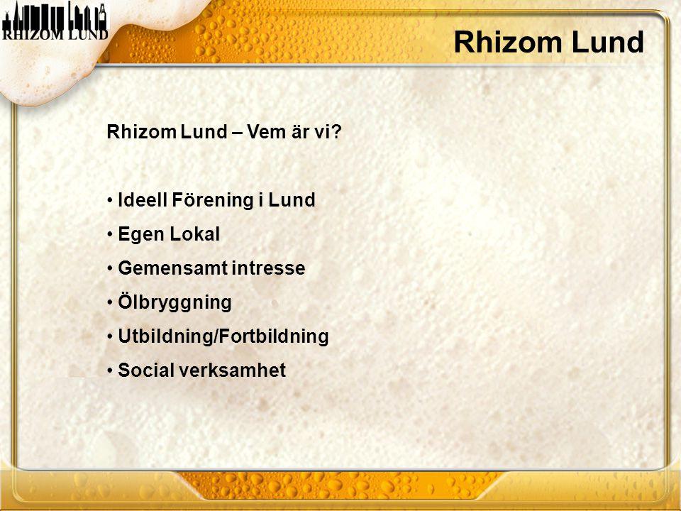 Rhizom Lund Rhizom Lund – Vem är vi Ideell Förening i Lund Egen Lokal