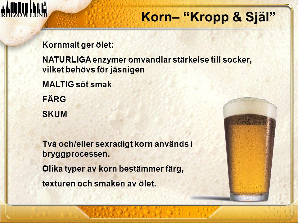 Korn– Kropp & Själ Kornmalt ger ölet: