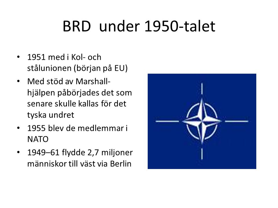BRD under 1950-talet 1951 med i Kol- och stålunionen (början på EU)
