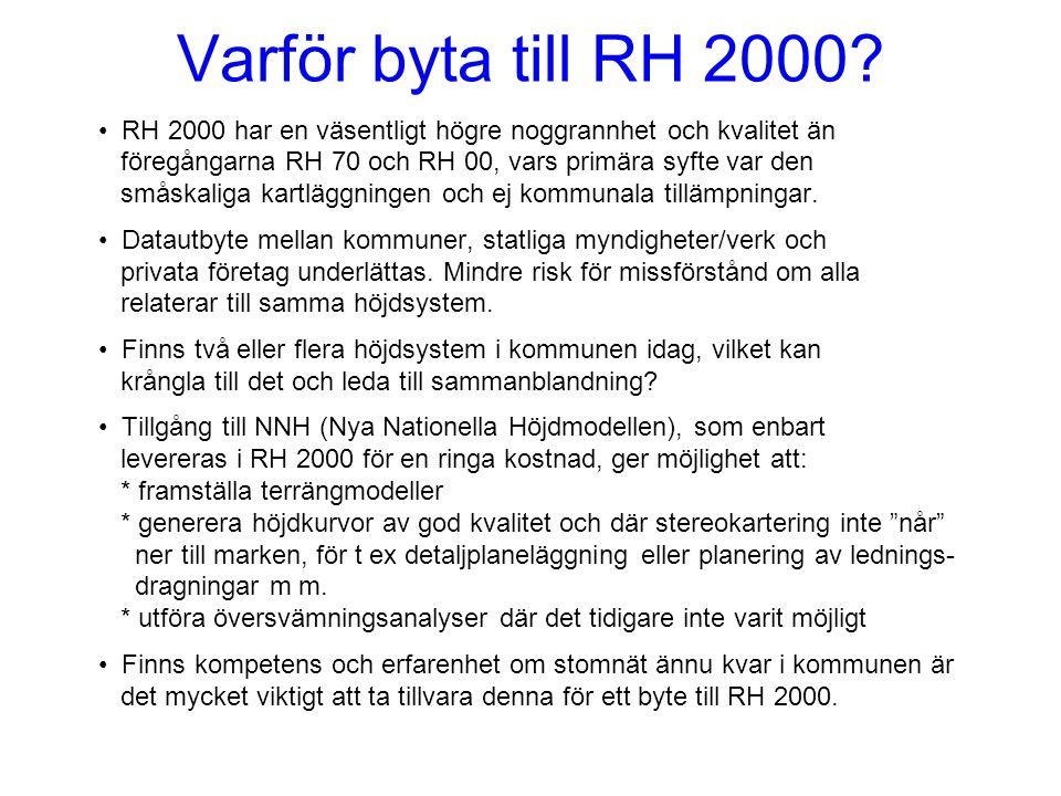 Varför byta till RH 2000 RH 2000 har en väsentligt högre noggrannhet och kvalitet än. föregångarna RH 70 och RH 00, vars primära syfte var den.