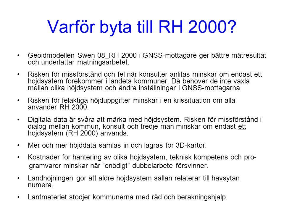 Varför byta till RH 2000 Geoidmodellen Swen 08_RH 2000 i GNSS-mottagare ger bättre mätresultat och underlättar mätningsarbetet.