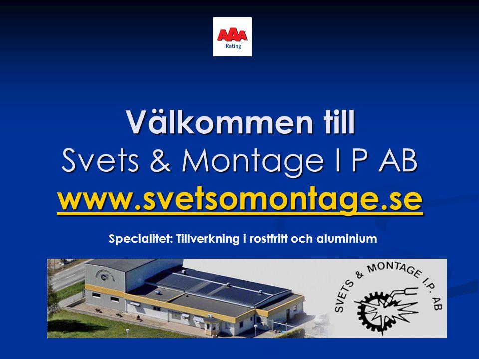 Välkommen till Svets & Montage I P AB www.svetsomontage.se