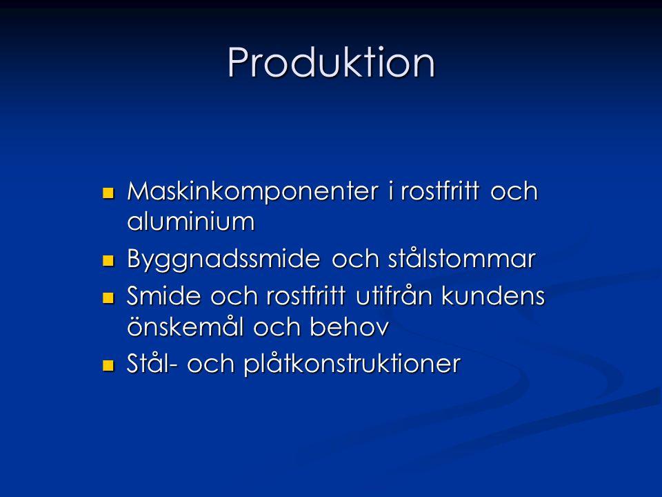 Produktion Maskinkomponenter i rostfritt och aluminium