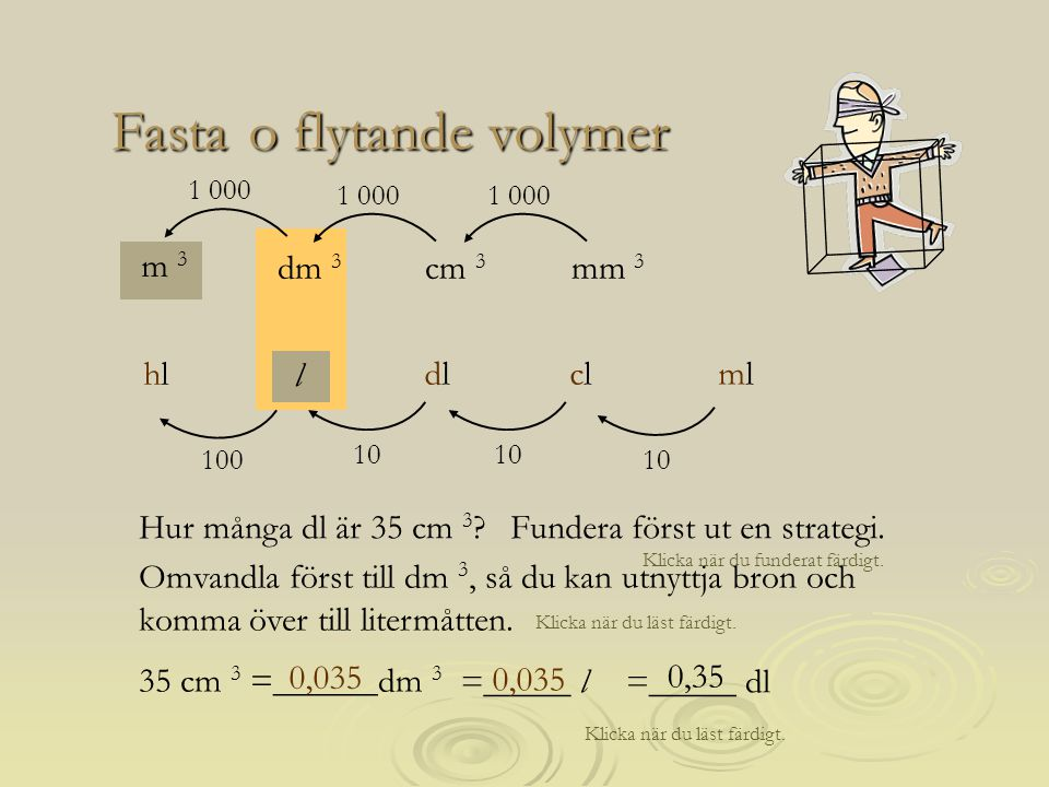 o flytande volymer Fasta ml l cl dl hl mm 3 m 3 cm 3 dm 3