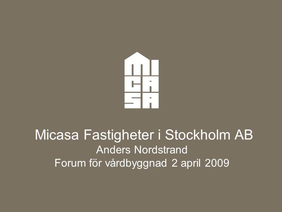 Micasa Fastigheter i Stockholm AB Anders Nordstrand Forum för vårdbyggnad 2 april 2009