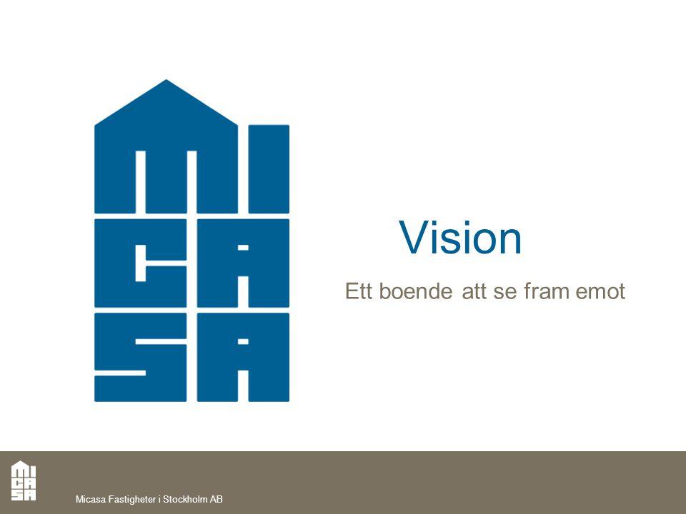 Vision Ett boende att se fram emot Micasa Fastigheter i Stockholm AB